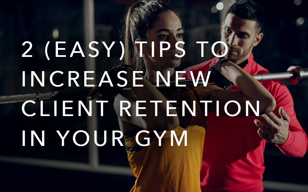 2 (Easy) Ways to Retain New Athletes at Your Gym
